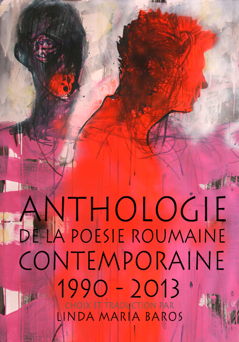 Anthologie_de_la_poesie_roumaine_contemporaine_1990_2013_traduction_par_Linda_Maria_Baros